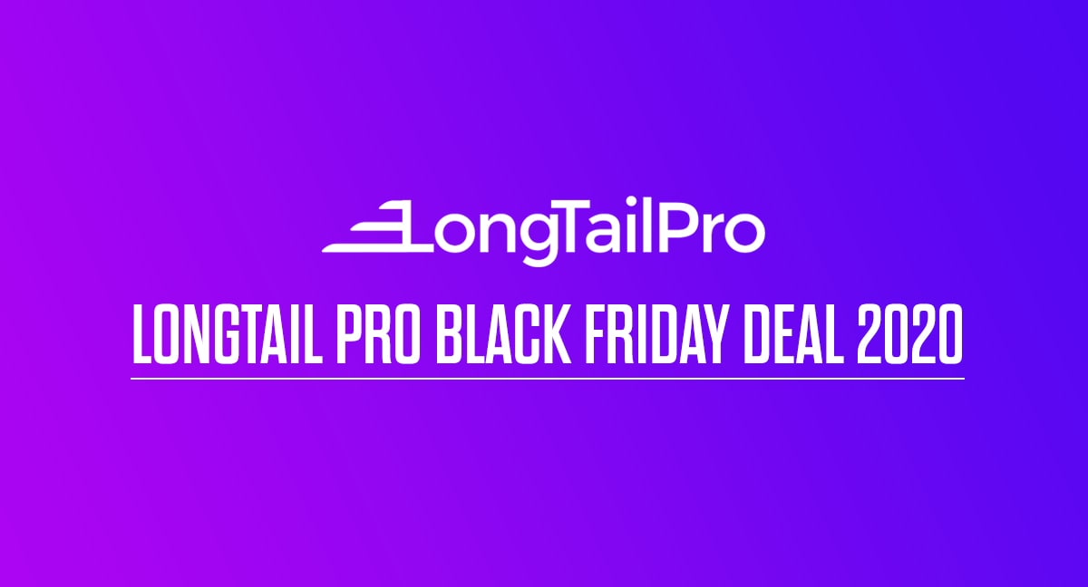 LongTail Pro Black Friday Deal 2020
