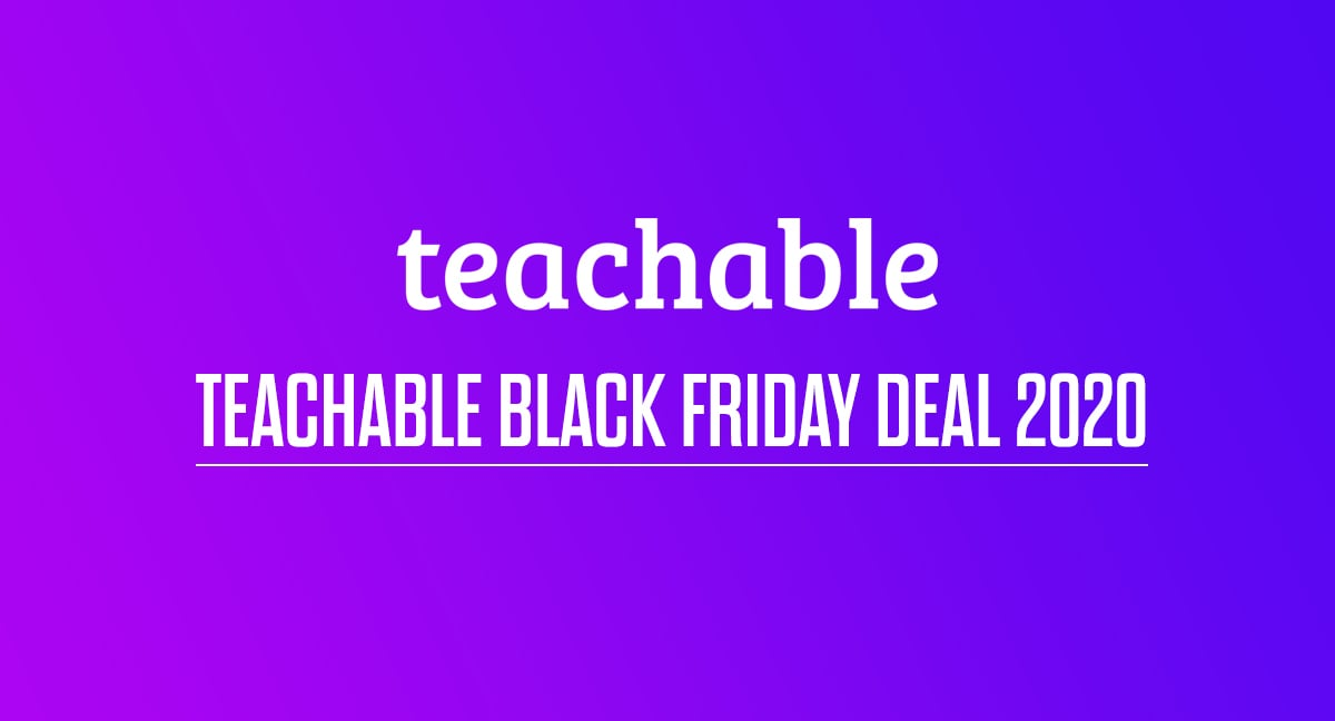 Teachable Black Friday Deal 2020