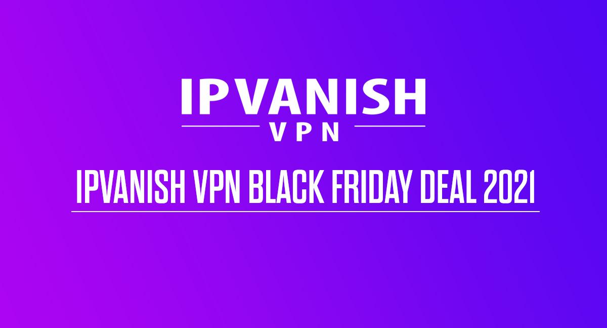 ipvanish-vpn-black-friday